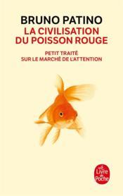 La civilisation du poisson rouge ; petit traité sur le marché de l'attention - Couverture - Format classique