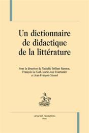 Un dictionnaire de didactique de la littérature - Couverture - Format classique