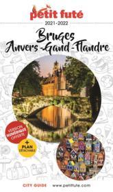 GUIDE PETIT FUTE ; CITY GUIDE ; Bruges, Anvers, Grand Flandre (édition 2021/2022) - Couverture - Format classique