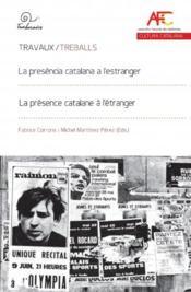 La presència catalana a l'estranger ; la présence catalane à l'étranger - Couverture - Format classique