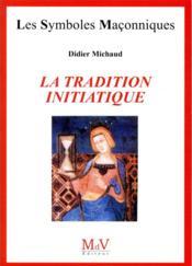 Les symboles maçonniques T.95 ; la tradition initiatique - Couverture - Format classique