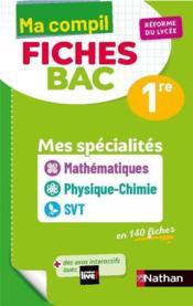Ma compil + fiches bac ; mathématiques, physique-chimie, SVT ; 1re (édition 2021) - Couverture - Format classique
