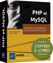 PHP et MySQL ; coffret de 2 livres : développement d'applications web dynamiques et interactives - Couverture - Format classique