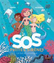 SOS petites sirènes ; le bal en plastique - Couverture - Format classique