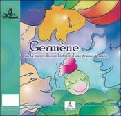 Germène ou la merveilleuse histoire d'une graine germée - Couverture - Format classique