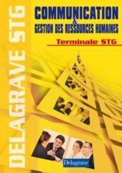 Communication et gestion des ressources humaines ; terminale STG ; livre du professeur (édition 2008) - Couverture - Format classique