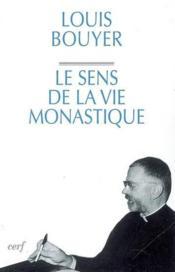 Le sens de la vie monastique - Couverture - Format classique