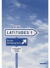 Latitudes 1 niveau A1/A2 ; guide pédagogique - Couverture - Format classique