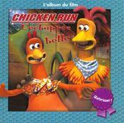 Chicken Run ; L'Echappee Belle ; Une Histoire Poule Versante - Intérieur - Format classique