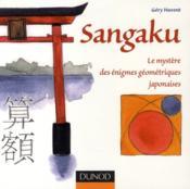 Sangaku ; le mystère des énigmes géométriques japonaises - Couverture - Format classique