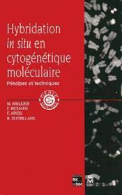 Hybridation in situ en cytogenetique moleculaire - principes et techniques - Couverture - Format classique