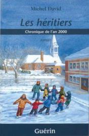 Les héritiers ; chronique de l'an 2000 - Couverture - Format classique