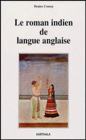 Le roman indien de langue anglaise - Couverture - Format classique