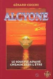 Alcyone - le souffle apaise, chemin vers l'etre - Couverture - Format classique