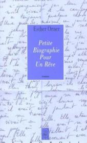 Petite biographie pour un reve - Couverture - Format classique