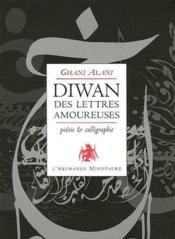 Diwan des lettres amoureuses ; poésie et calligraphie - Couverture - Format classique