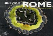 Au-dessus de Rome ; en vol sur la ville éternelle et le latium - Intérieur - Format classique