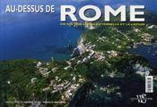 Au-dessus de Rome ; en vol sur la ville éternelle et le latium - 4ème de couverture - Format classique
