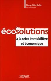 Les écosolutions à la crise immobilière et économique - Couverture - Format classique