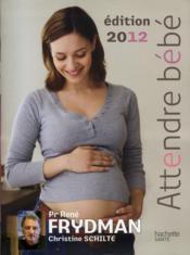telecharger Attendre bebe (edition 2012) livre PDF en ligne gratuit