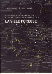 La ville poreuse ; un projet pour le grand Paris et la métropole de l'après-Kyoto - Couverture - Format classique