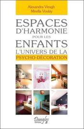 Espaces d'harmonie pour les enfants ; l'univers de la psycho-décoration - Couverture - Format classique