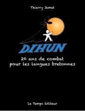 Dihun ; 20 ans de combat pour les langues bretonnes - Couverture - Format classique
