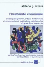 L'humanite commune. dialectique hegelienne, critique du liberalisme [...] chez domenico losurdo - Couverture - Format classique