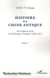 Histoire de la Chine antique ; des origines à la fin des printemps et automnes (546 av JC) t.2 - Couverture - Format classique
