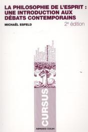La philosophie de l'esprit ; une introduction aux débats contemporains (2e édition) - Couverture - Format classique