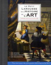 Le petit Larousse de l'histoire de l'art - Couverture - Format classique
