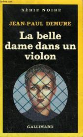 Collection : Serie Noire N° 2034 La Belle Dame Dans Un Violon - Couverture - Format classique