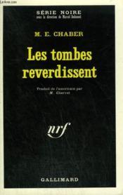 Les Tombes Reverdissent. Collection : Serie Noire N° 1367 - Couverture - Format classique