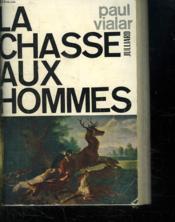 La Chasse Aux Hommes. - Couverture - Format classique