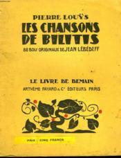 Les Chansons De Bilitis. 88 Bois Originaux De Jean Lebedeff. Le Livre De Demain N° 95. - Couverture - Format classique