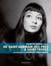Juliette Gréco raconte de Saint-Germain-des-Prés à Saint-Tropez - Couverture - Format classique