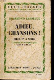 Adieu, Chansons ! Piece En 3 Actes - Couverture - Format classique