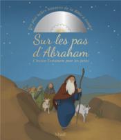 Sur les pas d'Abraham ; l'ancien testament pour les petits - Couverture - Format classique