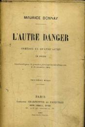 L'Autre Danger Comedie En Quatre Actes - En Prose. - Couverture - Format classique