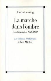 La marche dans l'ombre ; autobiographie 1949-1962 - Intérieur - Format classique