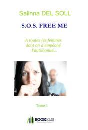 S.O.S. free me ; à toutes les femmes dont on a empêché l'autonomie - Couverture - Format classique