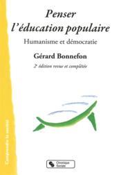 Penser l'éducation populaire ; humanisme et démocratie (2e édition) - Couverture - Format classique