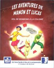 Les aventures de Manon et Lucas ; vol de bonbons à la colonie - Couverture - Format classique
