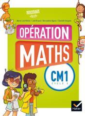 Opération maths ; opérations maths ; CM1 ; livre de l'élève - Couverture - Format classique