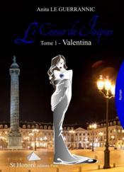 Le coeur de Jaipur t.1 ; Valentina - Couverture - Format classique