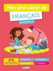 De français ; CE2, CM1, CM2, 6e ; 270 exercices pour s'entraîner et mieux maîtriser le français : grammaire, orthographe, conjugaison, vocabulaire - Couverture - Format classique