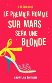 Le premier homme sur mars sera une blonde - Couverture - Format classique