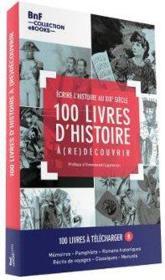 100 livres d'histoire à (re)découvrir ; écrire l'histoire au XIXe siècle ; coffret - Couverture - Format classique