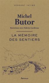 La mémoire des sentiers ; entretiens avec Fabrice Lardreau - Couverture - Format classique