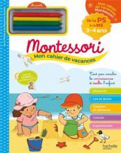 Mon cahier de vacances Montessori ; 3/4 ans - Couverture - Format classique